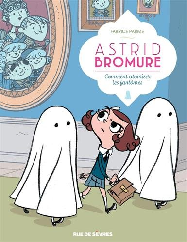 ASTRID BROMURE - TOME 3- COMMENT REFROIDIR LE YETI