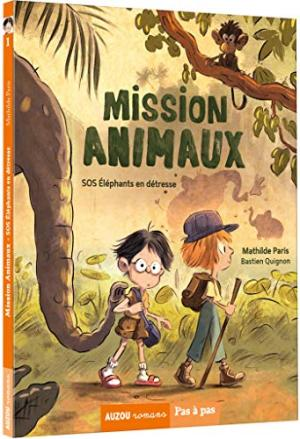 MISSION ANIMAUX - SOS ÉLEPHANTS EN DÉTRESSE -T1